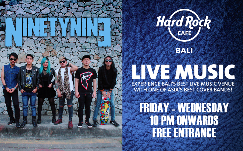 Ninety Nine @ Hard Rock Cafe Bali